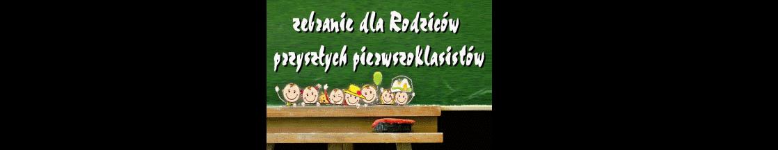Informacja dla Rodziców uczniów przyszłorocznych klas pierwszych